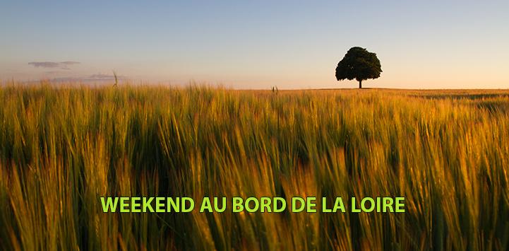 WEEKEND AU BORD DE LA LOIRE